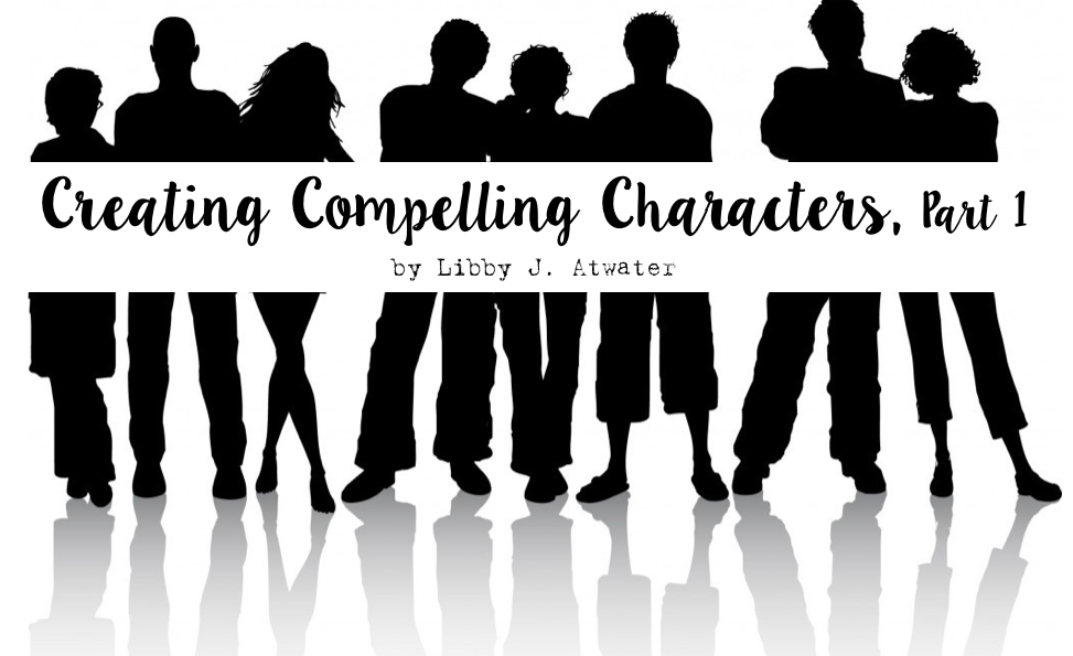 Creating Compelling Characters, Part 1