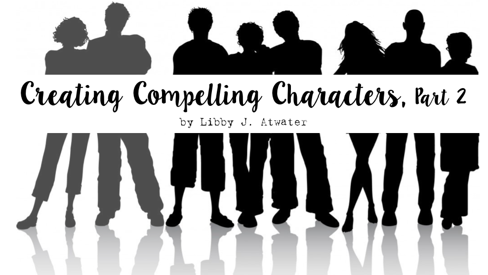 Creating Compelling Characters, Part 2